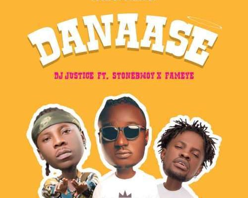 Dj Justice - Danaase Ft. Stonebwoy, Fameye Mp3 Audio Download