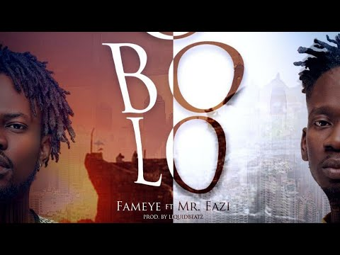 Fameye - Obolo Ft. Mr. Eazi (Prod. by Liquidbeatz) Mp3 Audio Download