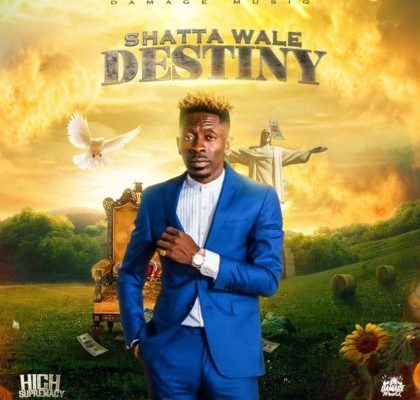 Shatta Wale - Destiny (High Supremacy Riddim) Mp3 Audio Download