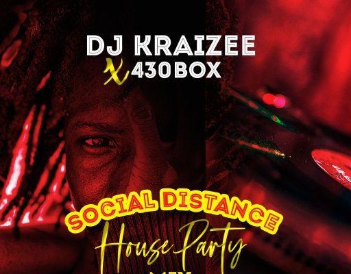 Download Dj Mix: DJ Kraizee x 430Box - Social Distance House Party ...