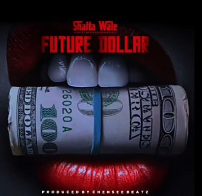 Shatta Wale - Future Dollar (Prod. by Chensee Beatz) Mp3 Audio Download