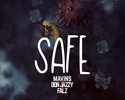 Mavins – Safe Ft. Don Jazzy & Falz