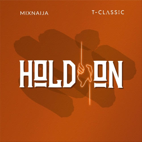 T-Classic - Hold On mp3 download