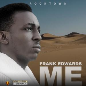 Frank Edwards - Me Mp3 Audio Download