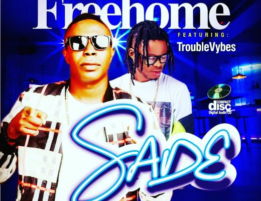 Freehome – Sade ft Troublevybes