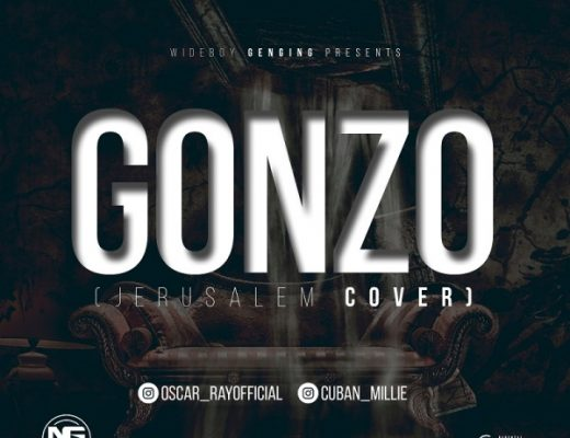 Download Audio: Oscar Ray X Cuban Millie – Gonzo (Jerusalema Cover ...